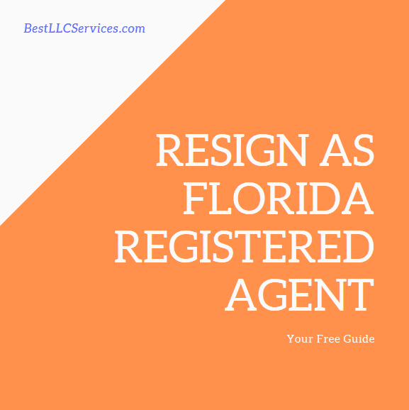 Resign as Florida Registered Agent