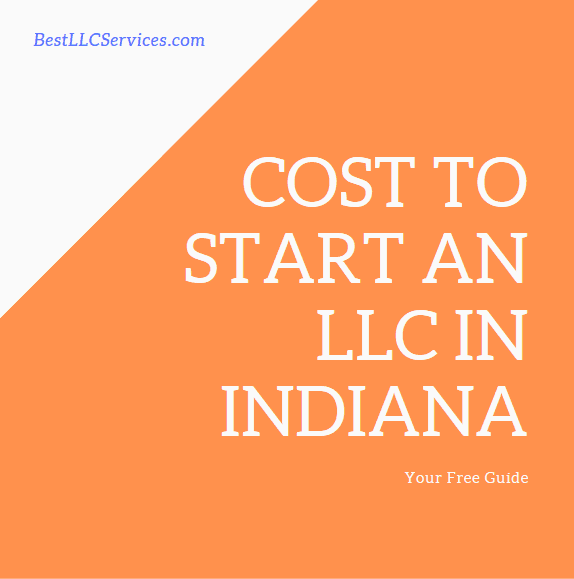 Cost to start an LLC in Indiana
