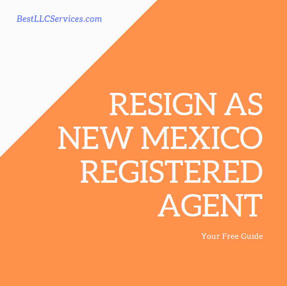 Resign as New Mexico Registered Agent