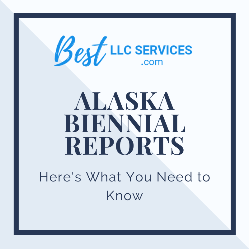 Alaska LLC Biennial Reports