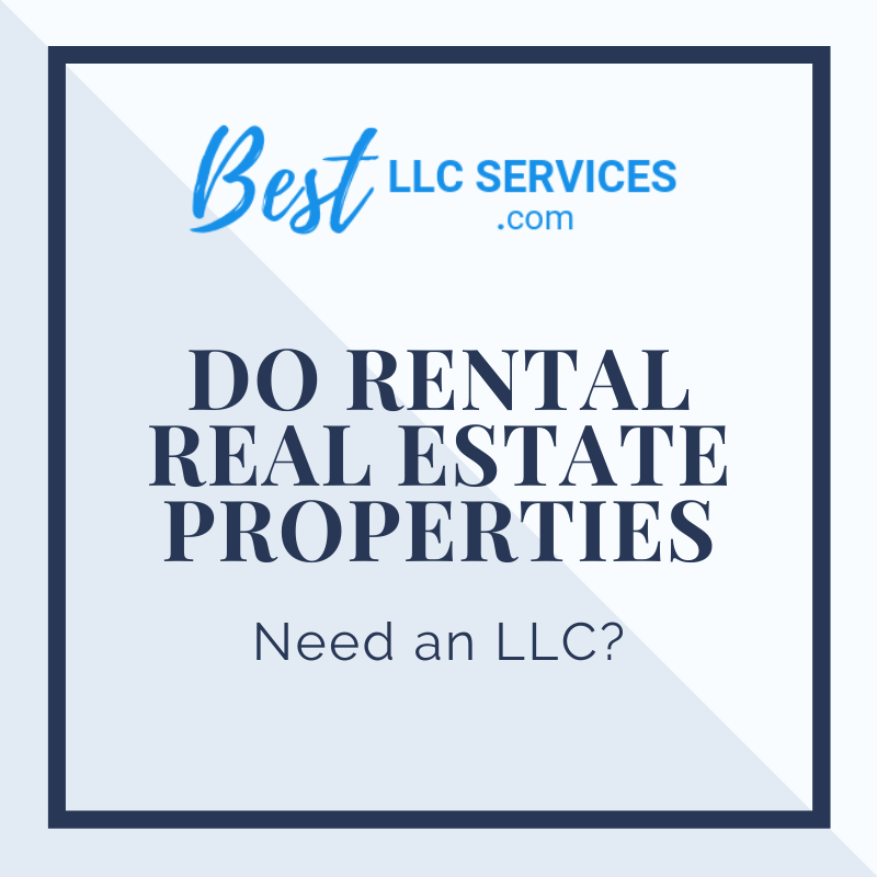 Do Rental Real Estate Properties Need an LLC_